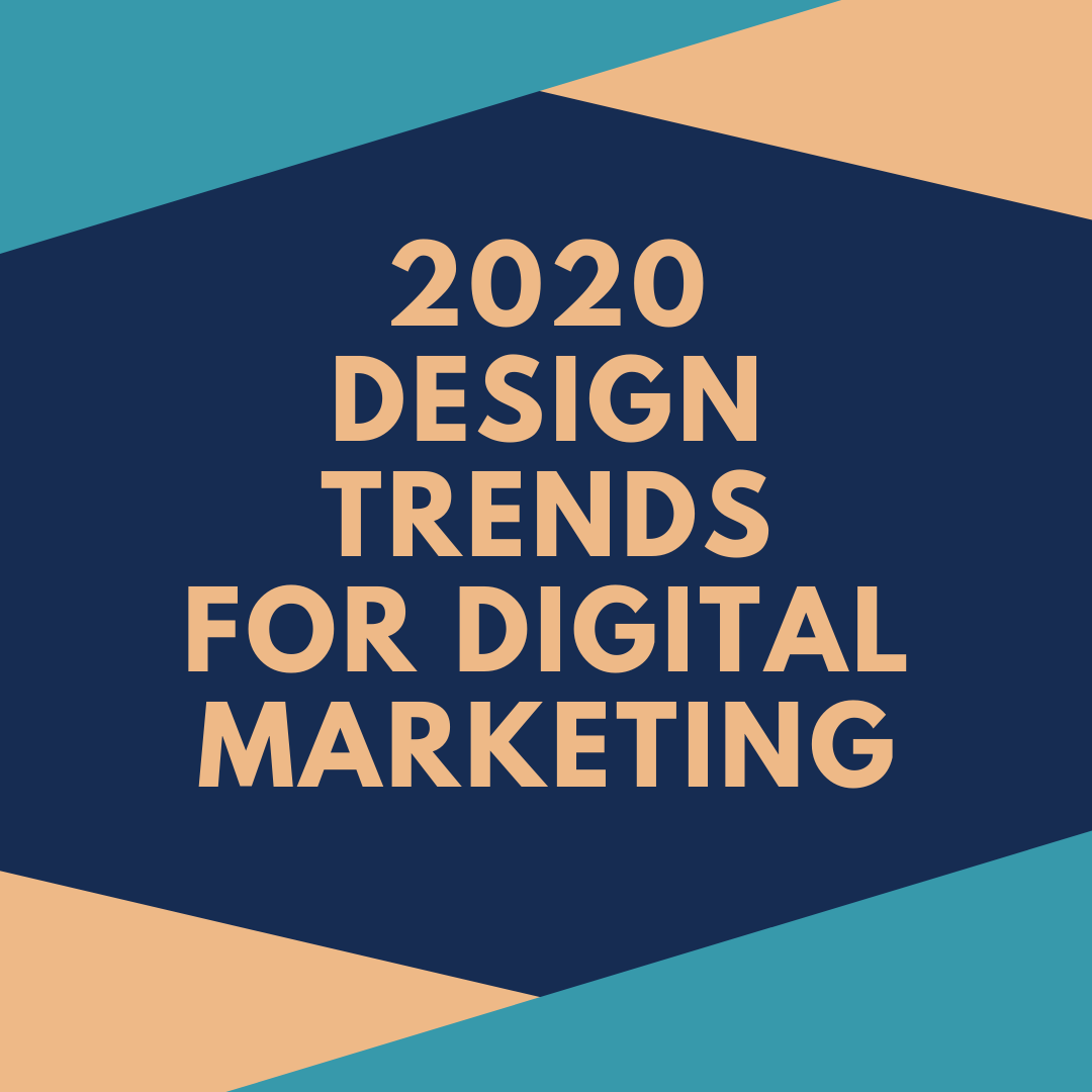 2020 Design trends for digital marketing